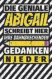 Notizbuch liniert: Abigail Geschenke lustiger Spruch Vorname