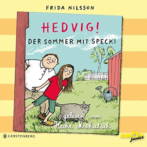 Hedvig! Der Sommer mit Specki, gelesen von Heike Makatsch [3 CDs]