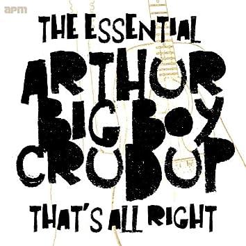 "That's All Right - The Essential Arthur ""Big Boy"" Crudup"