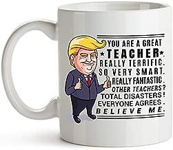 YouNique Designs Teacher Coffee Mug, 11 Ounces, Trump Mug, Teacher Gifts for Men and Women (White)
