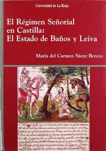 El Régimen Señorial en Castilla: El Estado de Baños y Leiva: 8 (Biblioteca de Investigación)