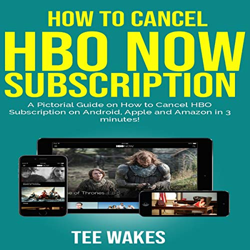 How To Cancel HBO Now Subscription     A Pictorial Guide on How to Cancel HBO Subscription on Android, Apple and Amazon in 3 Minutes! Smart Tech Tips, Book 1              By:                                                                                                                                 Tee Wakes                               Narrated by:                                                                                                                                 Joey Eugene                      Length: 9 mins     Not rated yet     Overall 0.0