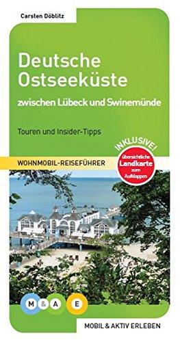 Deutsche Ostseeküste - zwischen Lübeck und Swinemünde: Wohnmobil-Reiseführer (MOBIL & AKTIV ERLEBEN - Wohnmobil-Reiseführer)