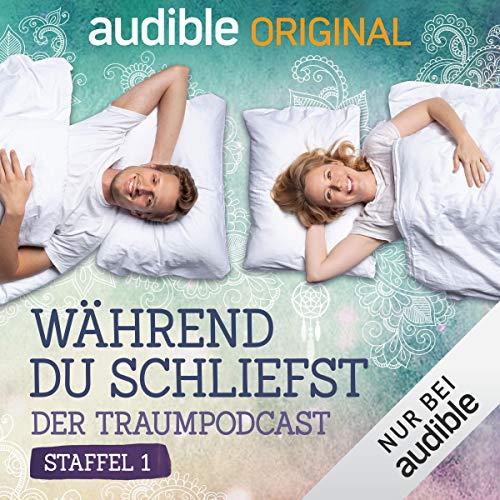 Während du schliefst. Der Traumpodcast: Staffel 1 (Original Podcast) Titelbild