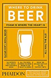Where To Drink Beer (Cucina) [Idioma Inglés] (TRAVEL)
