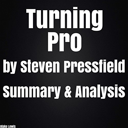 Turning Pro by Steven Pressfield Summary & Analysis cover art