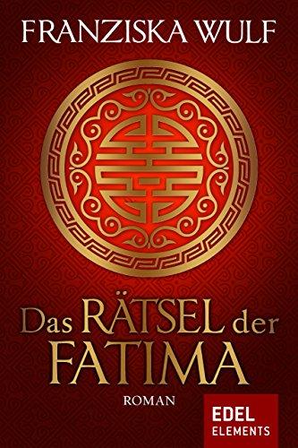 Das Rätsel der Fatima: Zeitreise-Roman (Zeitreise-Trilogie Fatima 2)