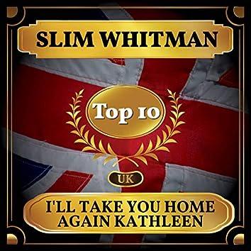 I'll Take You Home Again Kathleen (UK Chart Top 40 - No. 7)