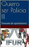 Quiero ser Policia III: Temario de oposiciones