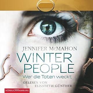 Winter People     Wer die Toten weckt              Autor:                                                                                                                                 Jennifer McMahon                               Sprecher:                                                                                                                                 Elisabeth Günther                      Spieldauer: 11 Std.     32 Bewertungen     Gesamt 4,0