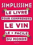 Simplissime Le livre sur le vin le + facile du monde