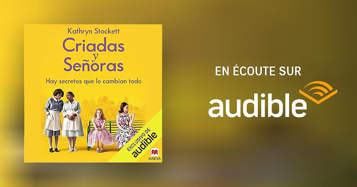 Criadas Y Senoras Narracion En Castellano The Help Livre Audio Kathryn Stockett Audible Fr