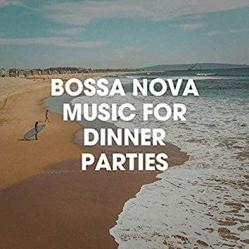 Bossa Nova Music For Dinner Parties