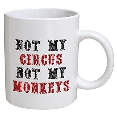 Funny Mug - Not my circus, not my monkeys, office - 11 OZ Coffee Mugs - Funny Inspirational and sarcasm - By A Mug To Keep TM