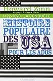 Une histoire populaire des Etats-Unis pour les ados - Volume 1, 1492-1898 : La conquête de Rebecca Stefoff (Adapté par), Howard Zinn (28 octobre 2010) Broché - 28/10/2010