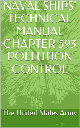 NAVAL SHIPS' TECHNICAL MANUAL CHAPTER 593 POLLUTION CONTROL (English Edition)