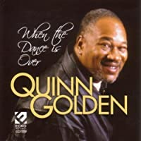 When the Dance Is Over by Quinn Golden (2013-05-03)