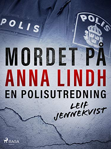 Mordet på Anna Lindh: en polisutredning (Swedish Edition)
