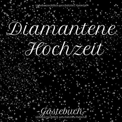 Diamantene Hochzeit Gästebuch: Erinnerungsbuch zum eintragen der Glückwünsche, 110 Seiten
