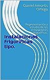 Instalaciones frigoríficas tipo.: Representación y estudio de las instalaciones...