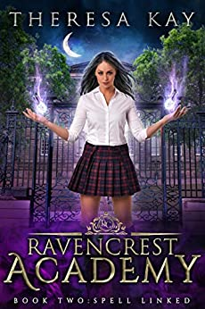 Spell Linked (Ravencrest Academy Book 2) by [Theresa Kay]