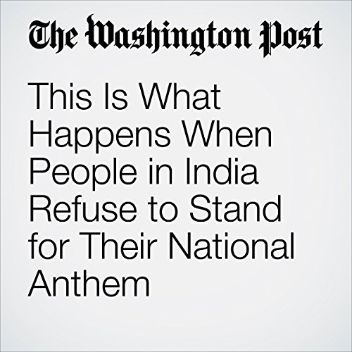 This Is What Happens When People in India Refuse to Stand for Their National Anthem audiobook cover art