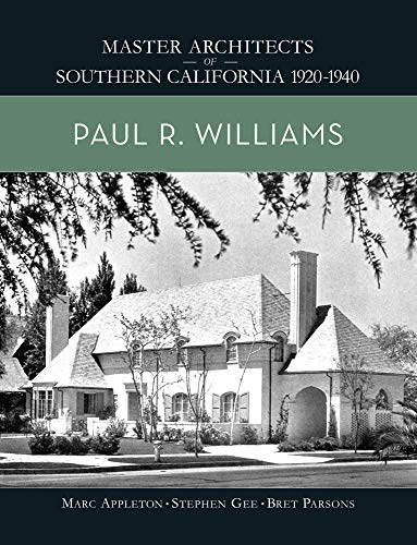 Compare Textbook Prices for Paul R. Williams Master Architects of Southern California 1920-1940  ISBN 9780999666456 by Appleton, Marc,Stephen Gee
