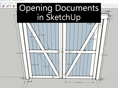 Opening Documents in SketchUp