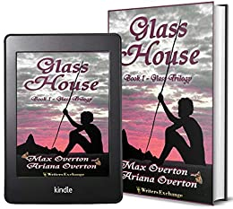 Glass Trilogy Book 1: Glass House by [Max Overton, Ariana Overton]