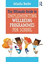 The Ultimate Guide to Implementing Wellbeing Programmes for School