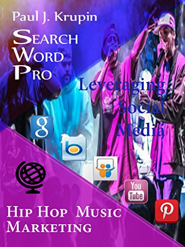 Hip Hop Music Marketing - Search Word Pro: Leveraging Social Media (Search Word Pro (Business Series)) (English Edition)