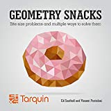 Geometry Snacks: Bite Size Problems and Multiple Ways to Solve Them...