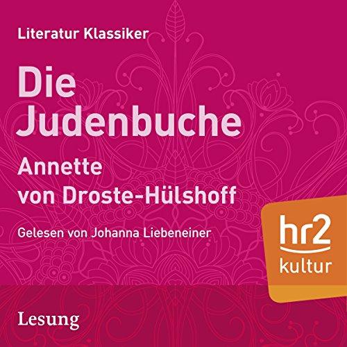 Die Judenbuche     Ein Sittengemälde aus dem gebirgichten Westfalen              Autor:                                                                                                                                 Annette von Droste-Hülshoff                               Sprecher:                                                                                                                                 Johanna Liebeneiner                      Spieldauer: 1 Std. und 55 Min.     2 Bewertungen     Gesamt 4,5