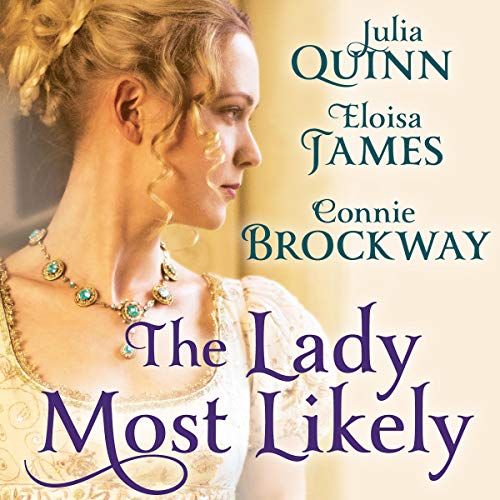The Lady Most Likely: A Novel in Three Parts