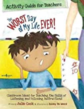 The Worst Day of My Life Ever! Activity Guide for Teachers: Classroom Ideas for Teaching the Skills of Listening and Following Instructions [WORST DAY OF MY LIFE EVER ACTI] [Paperback]