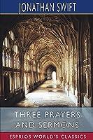 Three Prayers and Sermons (Esprios Classics)