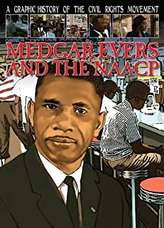 Medgar Evers and the NAACP (A Graphic History of the Civil Rights Movement)