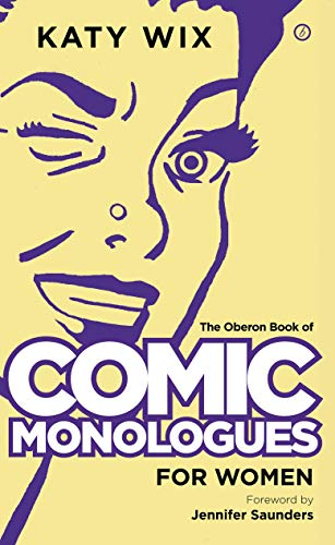 The Oberon Book of Comic Monologues for Women: Volume One (Oberon Modern Plays)