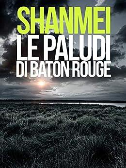 Le paludi di Baton Rouge di [Shanmei]