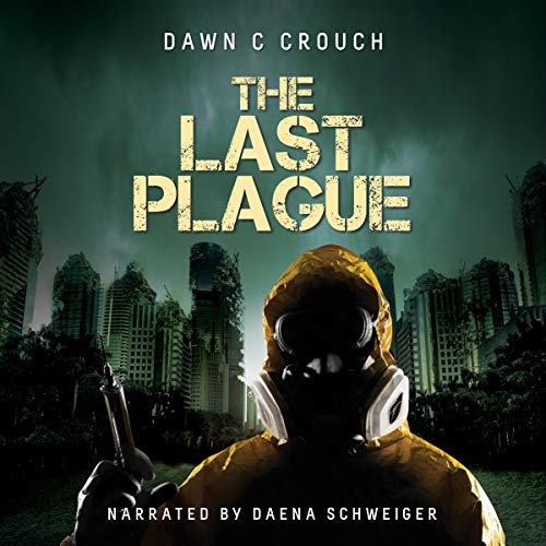 The Last Plague Audiobook By Dawn C. Crouch cover art