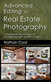 Advanced Editing for Real Estate Photography: Professional techniques for processing high-quality images (English Edition)