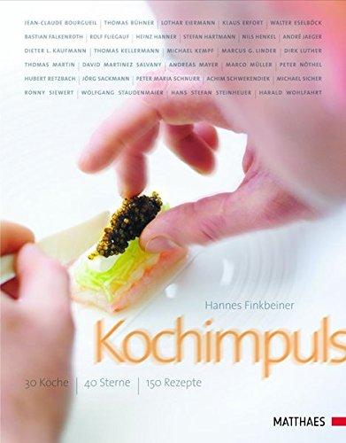 Kochimpuls: 30 Köche - 40 Sterne - 150 Rezepte