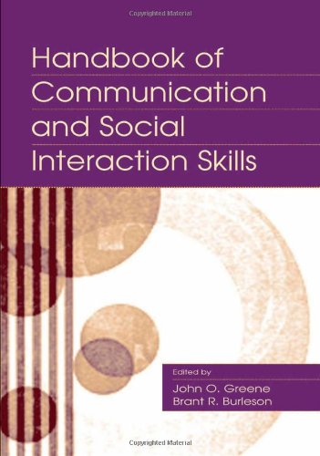 Handbook of Communication and Social Interaction Skills (Routledge Communication Series)