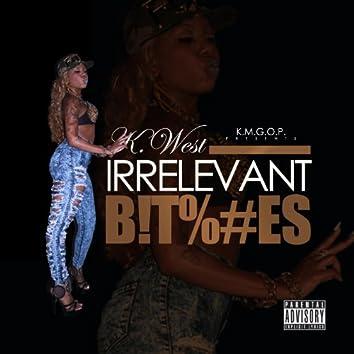 Irrelevant B!T%#Es (feat. Quia S.E.M.I.n.a.R.)