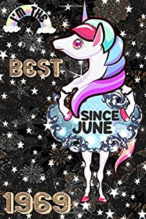 """I'm The Best Since June 1969 Happy Unicorn With Magical Cover 6 Inche Journal 120 Pages-Rainbow Notebook Composition/ Flo..."