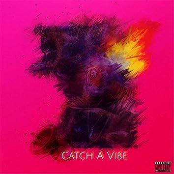 Catch a Vibe, Pt. 1