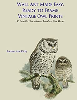 Wall Art Made Easy: Ready to Frame Vintage Owl Prints: 30 Beautiful Illustrations to Transform Your Home
