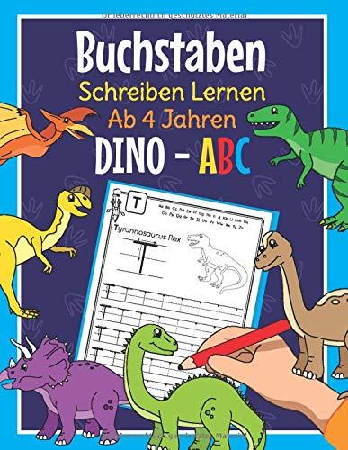Buchstaben Schreiben Lernen Ab 4 Jahren Dino ABC: Perfekt für kleine Dinosaurier Fans | Alphabet Übungsheft für Kindergarten, Vorschule und 1. Klasse