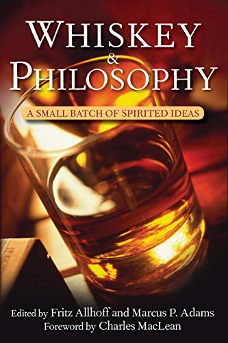 Whiskey and Philosophy: A Small Batch of Spirited Ideas (Epicurean)