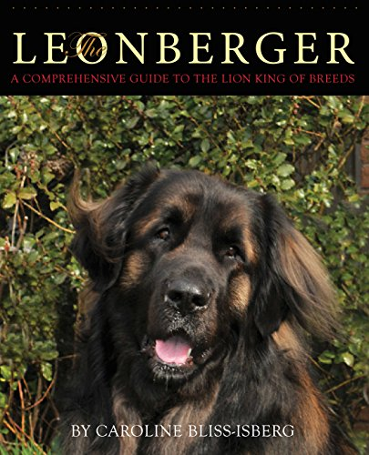 The Leonberger: A Comprehensive Guide to the Lion King of Breeds (English Edition)